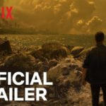 Trailer for Netflix Apocalypse Film 'How It Ends' | Starring Forest Whitaker & Theo James
